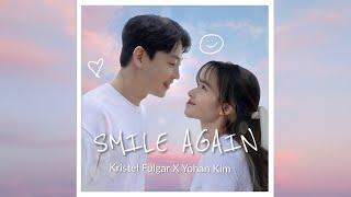 SMILE AGAIN - Kristel Fulgar & Yohan Kim 김요한 (Love From Home OST) [Lyric Video]