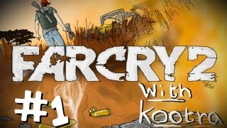 "Farcry 2 w/ Kootra Ep. 1 ""A New Story Begins"""