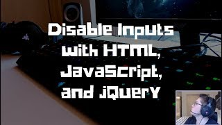 Disable Inputs with HTML, JavaScript, and jQuery