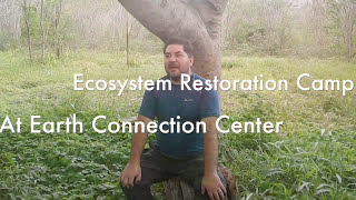 Ecosystem Restoration Camp @ Earth Connection Center