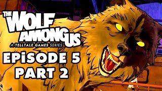The Wolf Among Us - Episode 5: Cry Wolf, Part 2: Big Bad Wolf! (PC Gameplay Walkthrough)