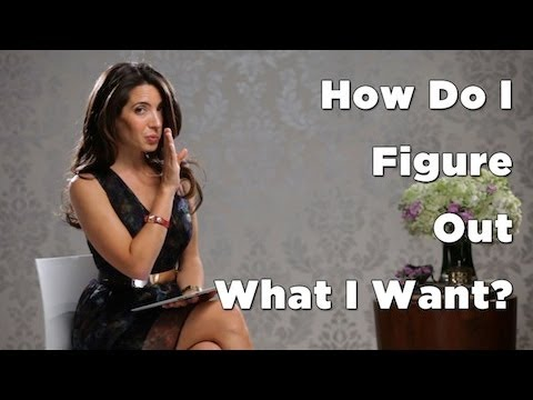 How Do I Figure Out What I Want?