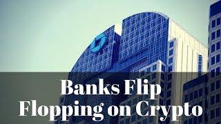 Big Banks Flip Flop on Crypto & Bearish Sentiment