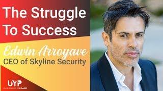 Edwin Arroyave The Struggle to Success | Unleash Your Power