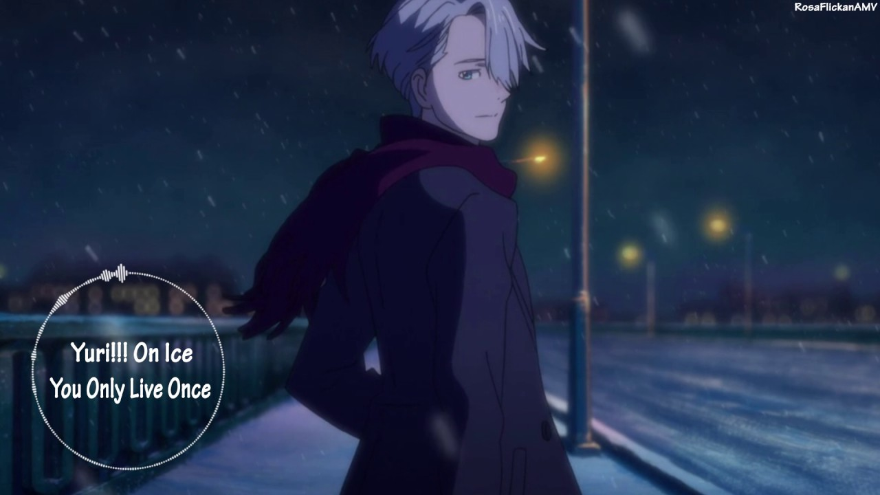 Nightcore - You Only Live Once (Yuri!!! On Ice Ending) #1