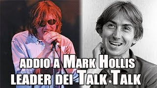 Addio a Mark Hollis, leader dei Talk Talk thumbnail