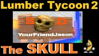 The Skull : Lumber Tycoon 2 | RoBlox