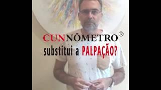 O Cunnômetro® substitui a palpação?