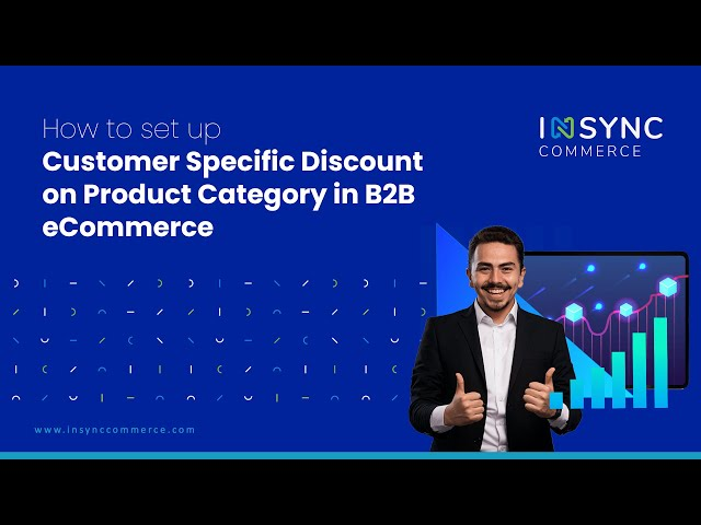 How to set up Customer Specific Discount on Product Category in B2B eCommerce   INSYNC Commerce