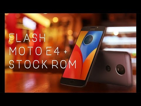 How to Flash Stock Rom on Moto E4 Plus/Unbrick/Hard Reset