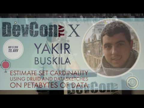 Estimate Set Cardinality using Druid and Datasketches - Yakir Buskila