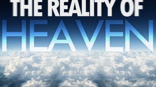 Video The Reality of Heaven. What will heaven be like? What will Hell be like? download MP3, 3GP, MP4, WEBM, AVI, FLV Januari 2018