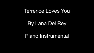 Terrence Loves You (by Lana Del Rey) - Piano Instrumental