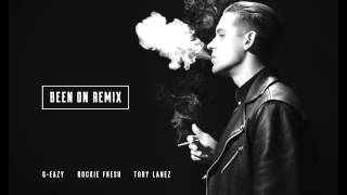 G-Eazy - Been On Remix ft Rockie Fresh & Tory Lanez