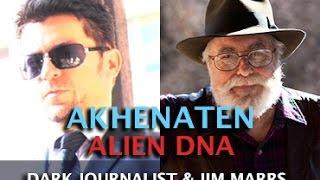 DARK JOURNALIST & JIM MARRS - AKHENATEN ALIEN DNA & REMOTE VIEWING UFOS