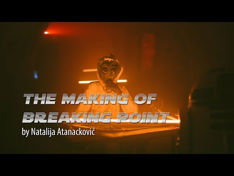 The Making of Breaking Point - A Star Wars Story [fan-film] | Serbian version (with Eng Subtitles)