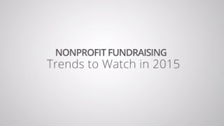 2015 Predictions: Nonprofit Fundraising Trends to Watch in 2015