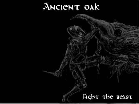 Ancient Oak - Fight The Beast