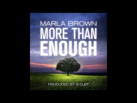 Marla Brown - More Than Enough (Prod By G Clef) #MoreThanEnough