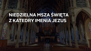 Niedzielna msza święta w języku polskim z Katedry Imenia Jezus – 9/26/2020