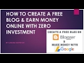 Create Free Blog & Earn Money Online with Zero Investment