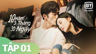 10 Năm 3 Tháng 30 Ngày Tập 1 | Đậu Kiêu, Cổ Lực Na Trát | Phim tình cảm Trung Quốc | iQIYI