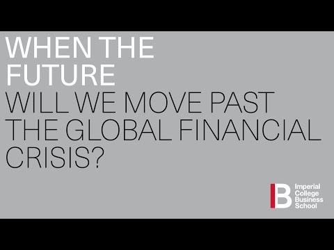 WHEN THE FUTURE WILL WE MOVE PAST THE GLOBAL FINANCIAL CRISIS?