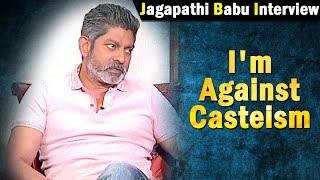 im-against-casteism-jagapathi-babu-ntv