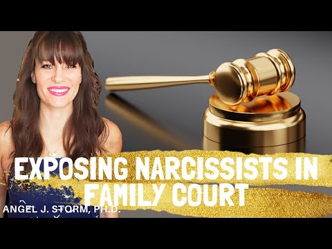 Exposing a Narcissist in Court | How to Expose a Narcissist in Family Court