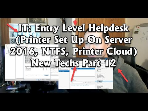 IT: Entry Level Helpdesk (Printer Set Up On Server 2016, NTFS, Printer Cloud) New Techs Part 12