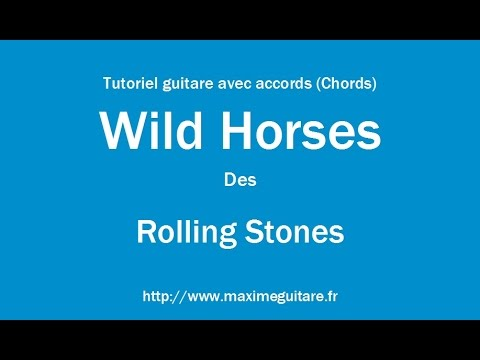 Wild Horses (Rolling Stones) - Tutoriel guitare avec accords (Chords ...