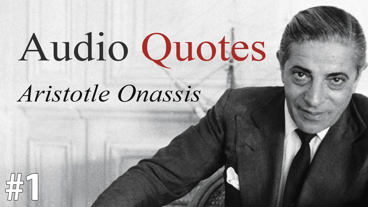 Aristotle Onassis Quotes Quotesgram: Aristotle Onassis About Success