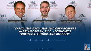Capitalism, Socialism, & Open Borders w/ Bryan Caplan, PhD - Economics Professor, Author, & Blogger