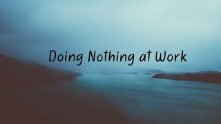 Doing Nothing at Work | Beautiful Chill Mix