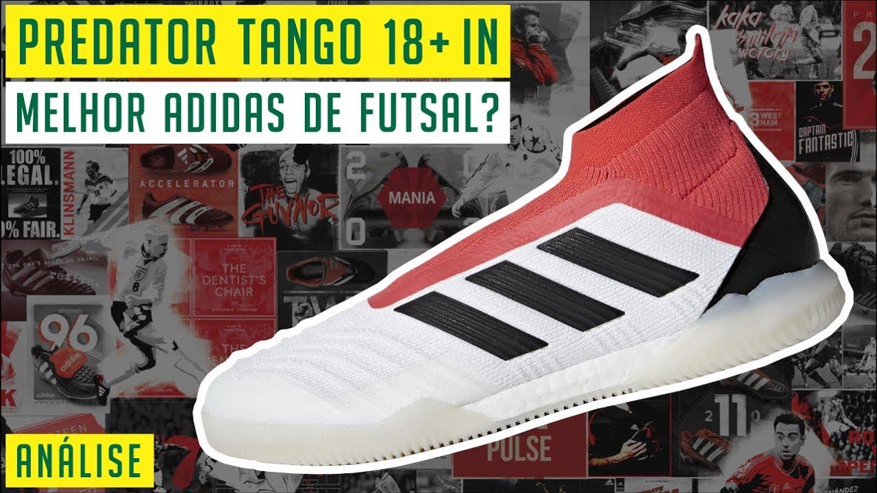 a4f4da1fe621c CHUTEIRA ADIDAS PREDATOR TANGO 18+ FUTSAL - ANÁLISE / REVIEW ...