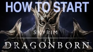 Skyrim Dragonborn: How to Start the Dragonborn Quest - Begin Dragonborn DLC