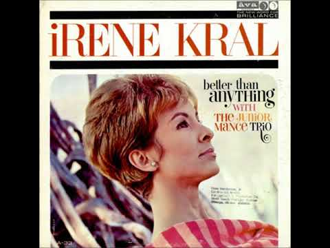 Irene Kral With Junior Mance Trio ‎– Better Than Anything ( Full Album )