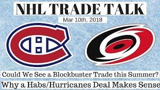 NHL Trade Talk - Habs & Hurricanes Trade Makes Sense