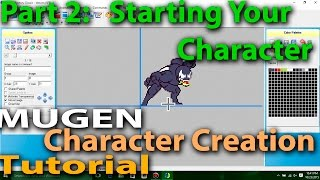 How to make a MUGEN Character Part 2: Starting Your Character M.U.G.E.N. Character Creation Tutorial