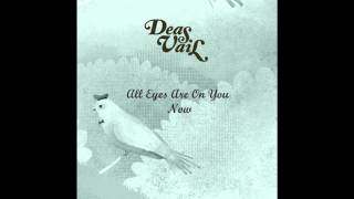Watch Deas Vail All Eyes Are On You Now video