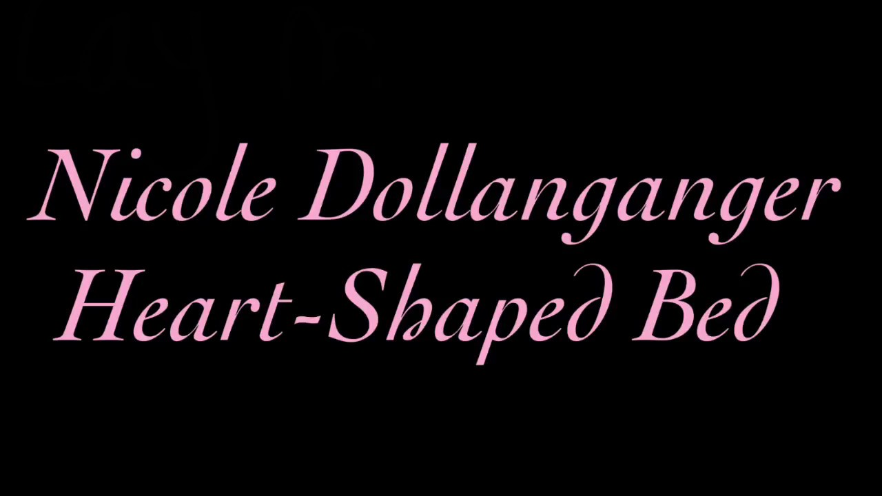 Heart Shaped Bed Nicole Dollanganger Lyrics Youtube