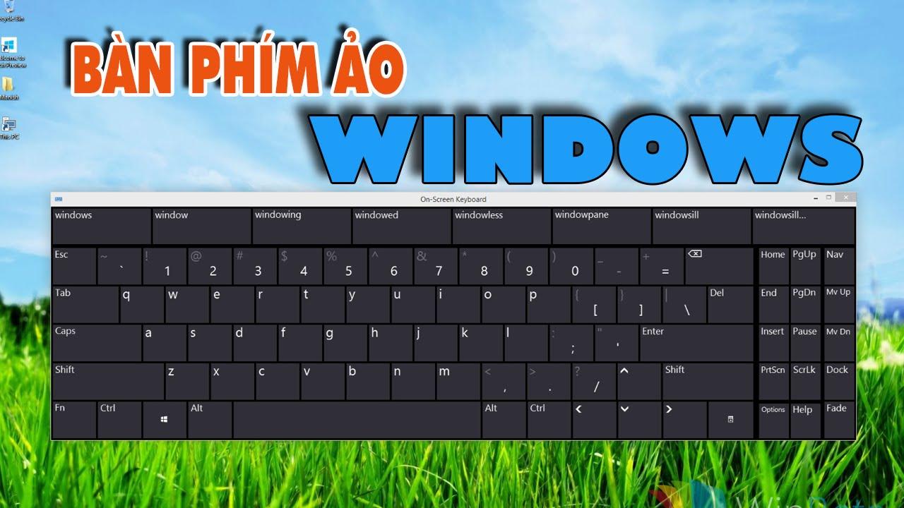Cách mở bàn phím ảo trong Windows XP/7/8/8.1/10