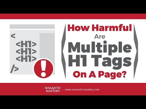 How Harmful Are Multiple H1 Tags On A Page?