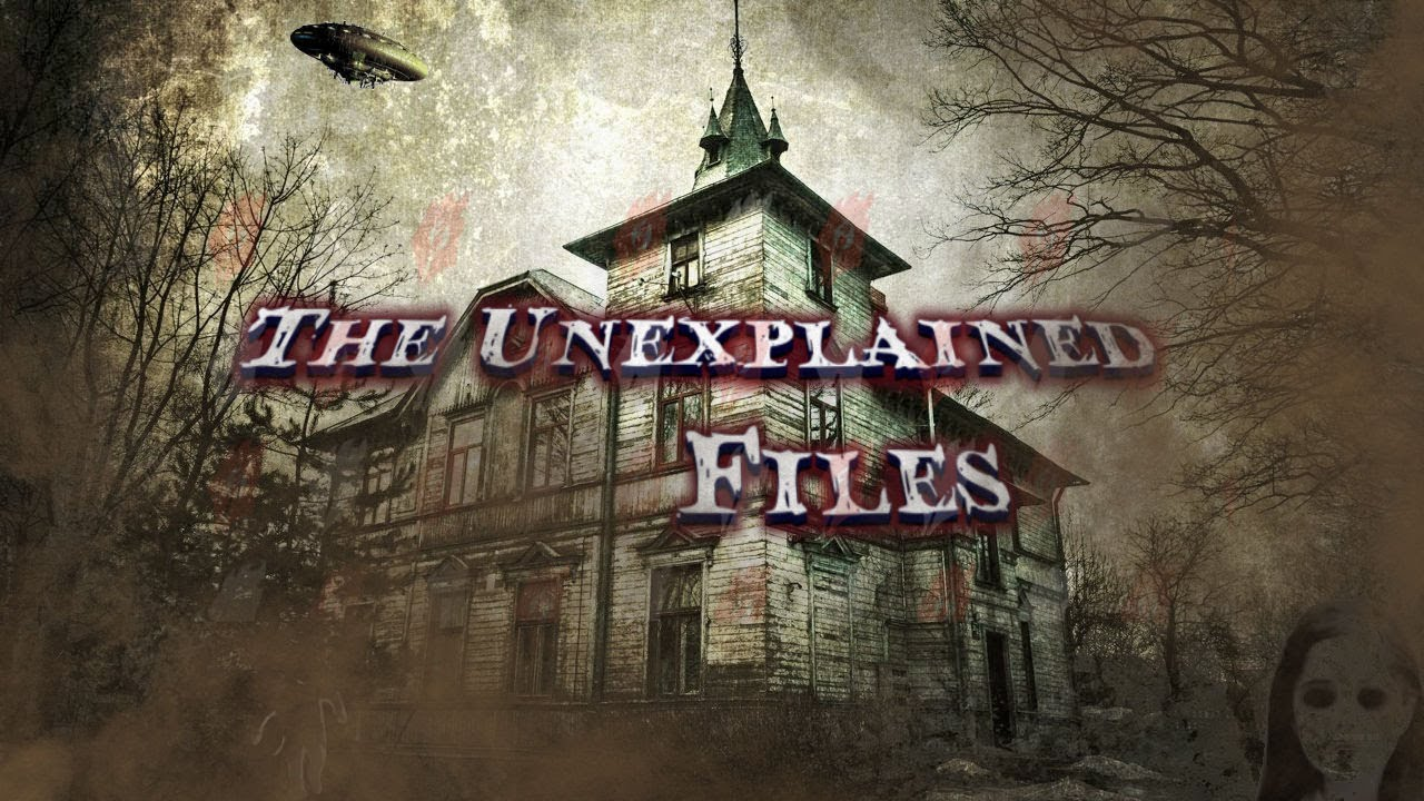 The Unexplained Files   4 Mysterious Unexplained Phenomena