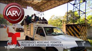 Autoridades mexicanas permiten paso de caravana migrante | Al Rojo Vivo | Telemundo