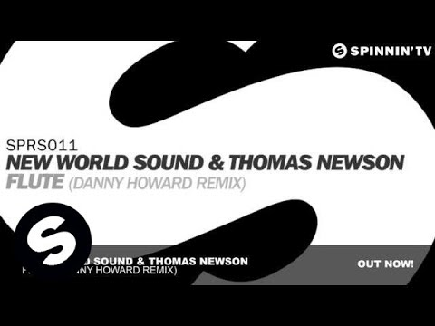 New World Sound & Thomas Newson - Flute (Danny Howard Remix)