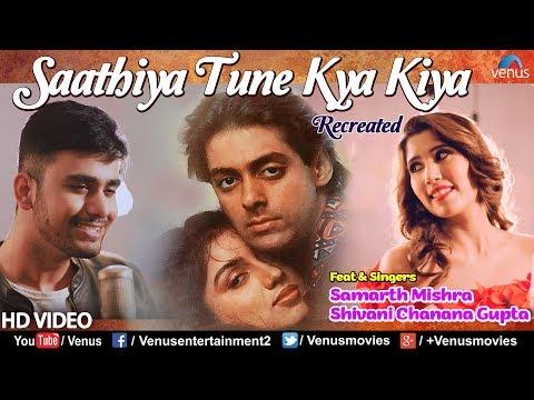 Saathiya Tune Kya Kiya - The Kroonerz Project | Shivani Chanana Gupta | Samarth Mishra