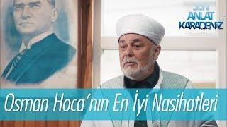 Osman Hoca'nın en iyi nasihatleri - Sen Anlat Karadeniz
