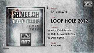 SA.VEE.OH - Loop Hole 2012 (DJW Remix)