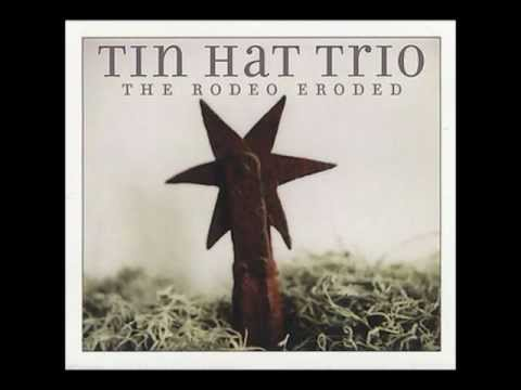Tin Hat Trio - Fear of the South